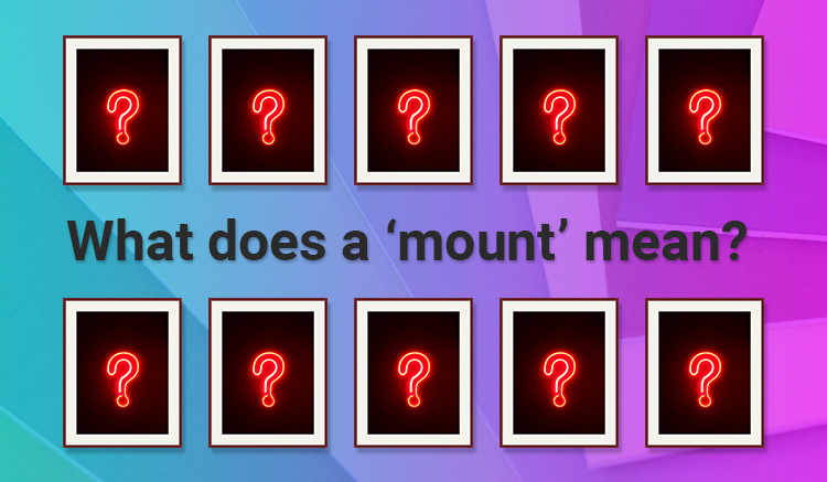 What does a mount mean?