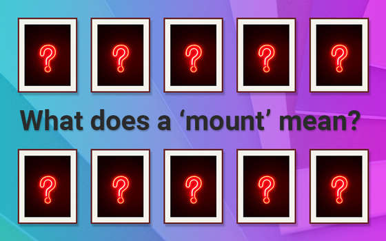 What Does A 'Mount' Mean?